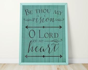 Be Thou My Vision Print - Be Thou My Vision O Lord of My Heart - Hymn Art - Christian Wall Art - Printable - Digital Art - Art Print