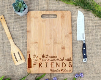 The Best Wines are the Ones Shared with Friends Cutting Board, Custom, Friendship, Wine Gift, Best Friend Gift, Bestie, Friend Birthday