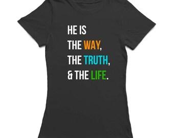 He Is Way Truth Life My Church My Faith Women's Black T-shirt