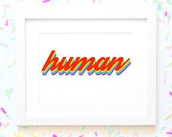 human - rainbow retro font - Print Art Poster Quote - Digital Download Instant Art Print Poster 8x10 jpeg - pride rainbow love