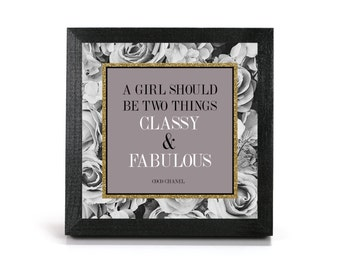 A Girl Should be Two Things, Classy & Fabulous - Coco Chanel Quote - Office print and frame
