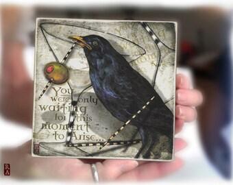 Blackbird Crow Martini Art Block on Wood You Were Only Waiting