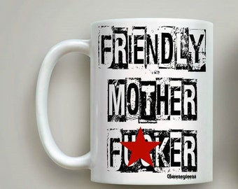 Friendly mother f**ker quote mug,rude mug,sarcasm gift,stamp quote ceramic mug designed by ObsceneQueens