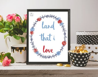 Holiday Printable - Land That I Love - Fourth of July Decor - Digital Download - 8x10
