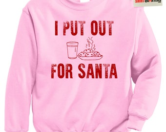 I put out for santa claus merry christmas eve morning party cookies and milk tree lingerie naughty or nice list elf tacky sweater sweatshirt