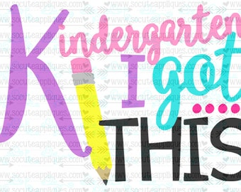 Kindergarten I got this svg, Teacher svg back to school cut file svg, socuteappliques, silhouette cut file, cameo file