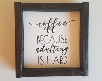 Coffee because adulting is hard, coffee sign, coffee decor, kitchen sign, coffee bar sign, coffee bar decor, coffee bar