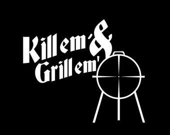 Kill em & Grill em  Hunting Decal Vinyl Sticker