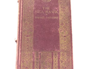 The Sea Hawk by Rafeal Sabatini / Vintage Hardcover book / Red and Gold Vintage Book / Vintage Romance Adventure Tale /
