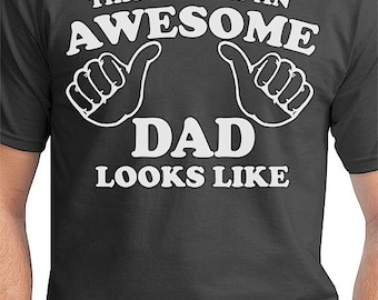 This Is What An Awesome Dad Looks Like T Shirt. Funny Father's Day Shirt. Gift For Dad. Fast Shipping. Fathers Day Gift From Kids.