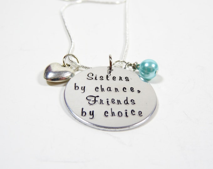 Sisters by chance, friends by choice hand stamped necklace for sister. Sister gift. Wedding gift.