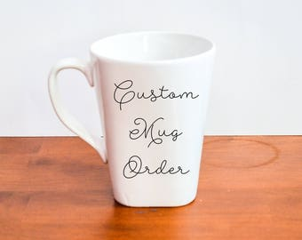 Custom Mug Orders Design Your Own Mug Personalized Mug Custom Design Mug Birthday Gift Handmade Mug