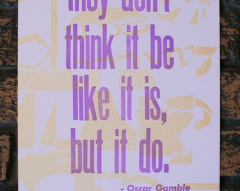 Oscar Gamble Quote Letterpress Print