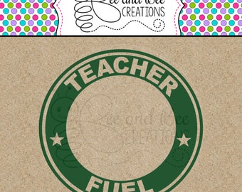 Teacher Fuel Starbucks Ring SVG and PNG