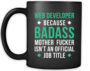 Mug Web Developer gifts Web Developer mug - Badass Web Developer mug - Web Developer coffee mug Web Developer coffee cup (11oz) Black
