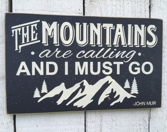 "The Mountains are Calling and I Must Go -John Muir quote, 11"" x 18"" wood typography sign, mountain lodge cabin decor, rustic distressed"