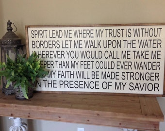 Large Wood Sign, Spirit lead me where my trust is without borders, Scripture Sign, Framed Sign, Inspiritational Sign, Farmhouse Decor