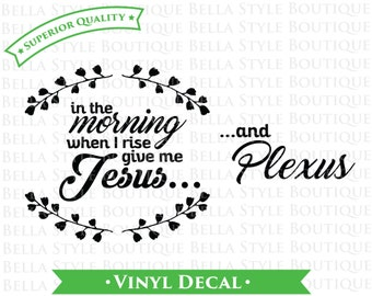 Give Me Jesus and Plexus VINYL DECAL