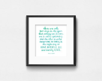 There are Only Two Days in the Year - Dalai Lama | Watercolor Quote | Art Print | Inspirational Wall Art | Wall Decor | Hand Lettering