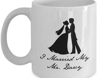 I Married My Mr Darcy Mug Gift for Wife Girlfriend Couples Pride and Prejudice Jane Austen Lizzy Coffee Cup