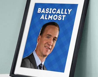 Peyton Manning Basically Almost Nationwide Art Print Wall Decor Inspirational Poster Movie Quote