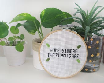 Home Is Where The Plants Are Embroidery Hoop | Hand Embroidered