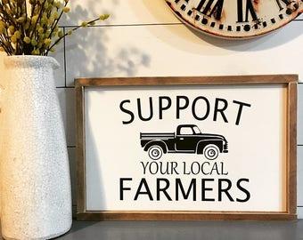 Support Local Farmers, Sign, Farmhouse Decor, Handmade
