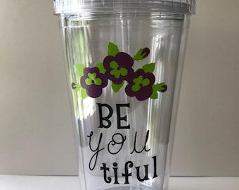 Be-you-tiful floral tumbler, Personalized Tumbler, Inspirational Saying, Water Bottle, Inspirational Gift, Positive Saying Water Bottle