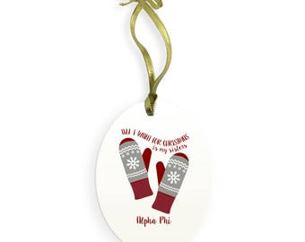 Alpha Phi Holiday Color All I Want for Christmas Ornament