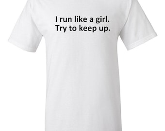 Run Like a Girl T shirt