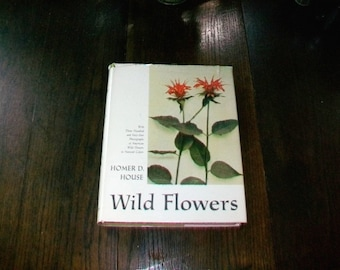 Vintage Wild Flowers Book with 364 Full Color Photos 1961 by Homer D. House