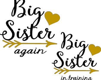 Big Sister Again or Big Sister in Training or Big Sister  6 x 6 iron on decal