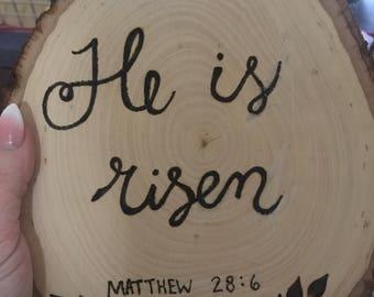 "Woodburning of ""He is Risen"""