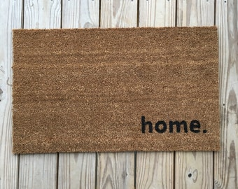 Home. Unique doormats, Cute welcome mat, home and living, housewarming gifts, home décor, handmade, trendy, gifts for girls