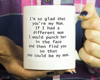Glad You're My Mom Mug