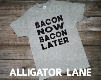 Bacon Now Bacon Later t shirt Keto Bacon t shirt graphic shirt bacon lovers keto food shirt bacon shirt ketolife