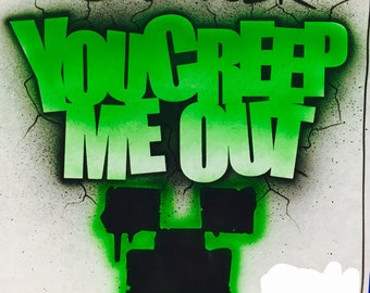 Airbrush You Creep Me Out, Minecraft T shirt, Airbrush Minecraft Creeper