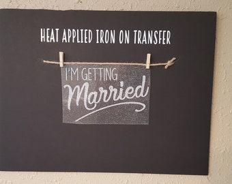 """Sale (HT-401) 5"""" high x 8"""" wide I'm Getting Married Silver Glitter Heat Applied T-Shirt Fabric Transfer Decal Ready to Ship"""