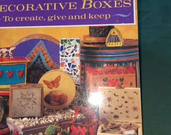 DECORATIVE BOXES  To Create, give and keep    by Juliet Bawden