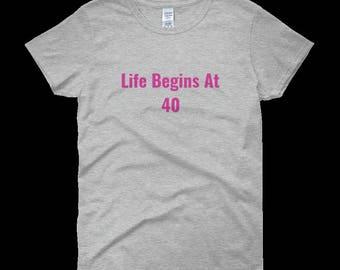 life begins at 40 ladies Tshirt