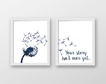 Dandelion Galaxy Art Print Set of 2 - Motivational Art - Wall Art - Your Story Isn't Over Yet