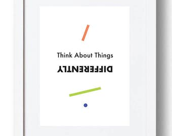 """Print """"Think about things differently.""""  -  *INSTANT DOWNLOAD*"""