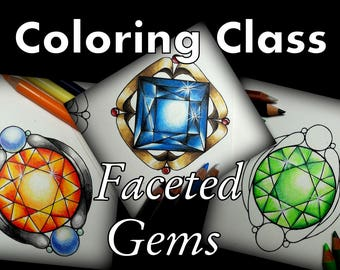 Faceted Gem Coloring Class (Video and color along)