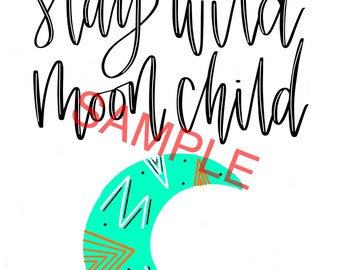 Stay Wild, Moon Child