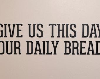 Prière du Seigneur - donne-nous aujourd'hui notre pain quotidien - sticker mural