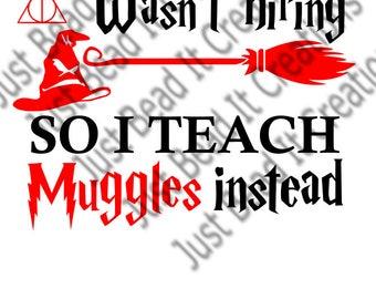 Harry Potter Teach Muggles Inspired SVG Cut File