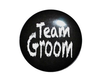 Team Groom, Teacher Groom, Wedding Party, Stag Party, Bachelor Party 2 1/4 inch buttons