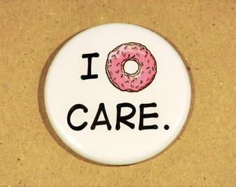 "I Donut Care 1.5"" Button"