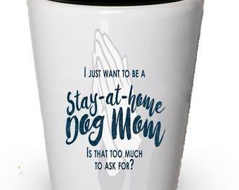 Dog mom shot glass,  gifts for Dog mom, Dog Mom Gifts, Dog lover gifts, funny shot glass, Birthday Gift
