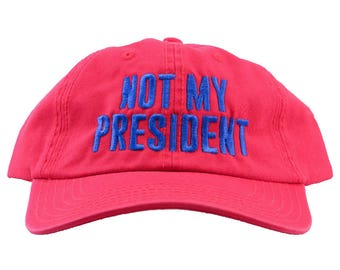 Not My President Embroidered Washed Cotton Six Panel Dad Hat With Bronze Buckle